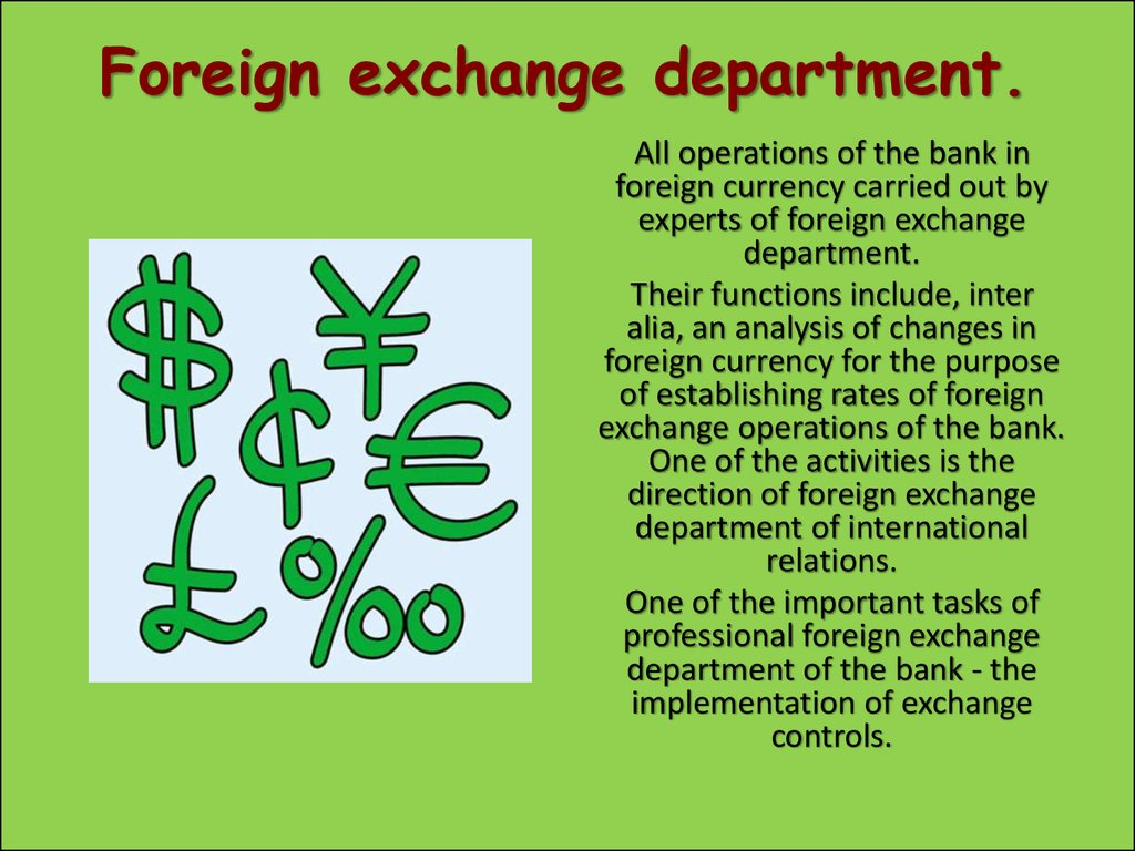 Foreign exchange department.