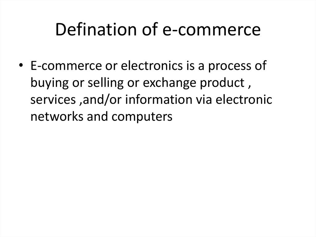 Defination of e-commerce
