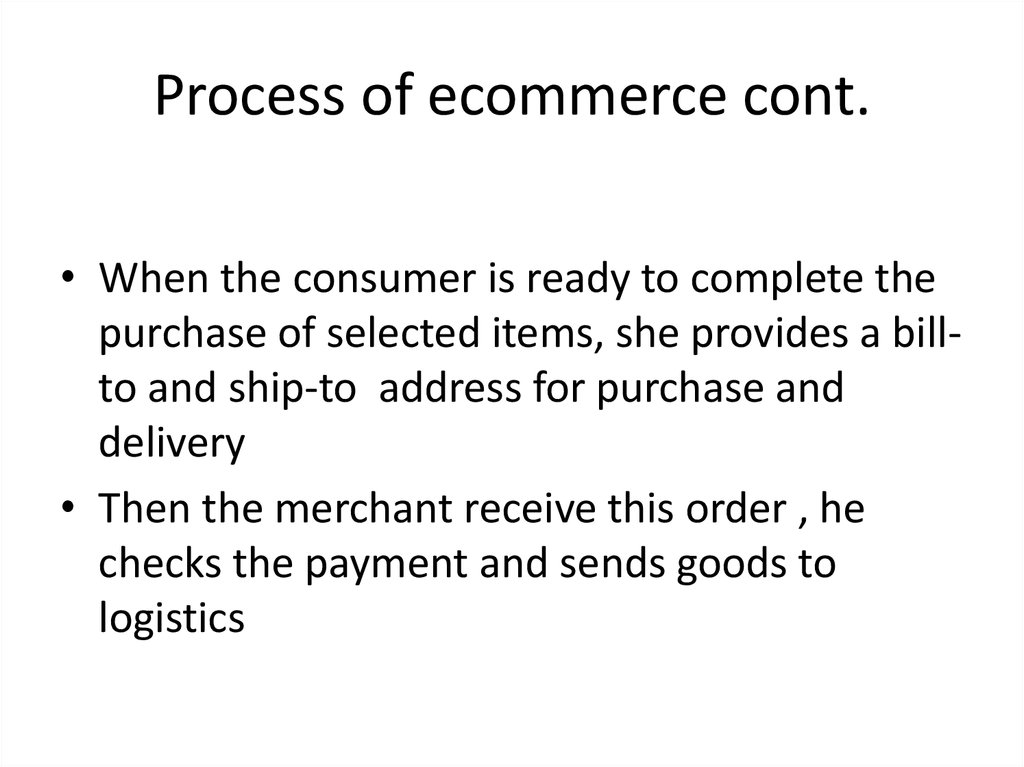 Process of ecommerce cont.