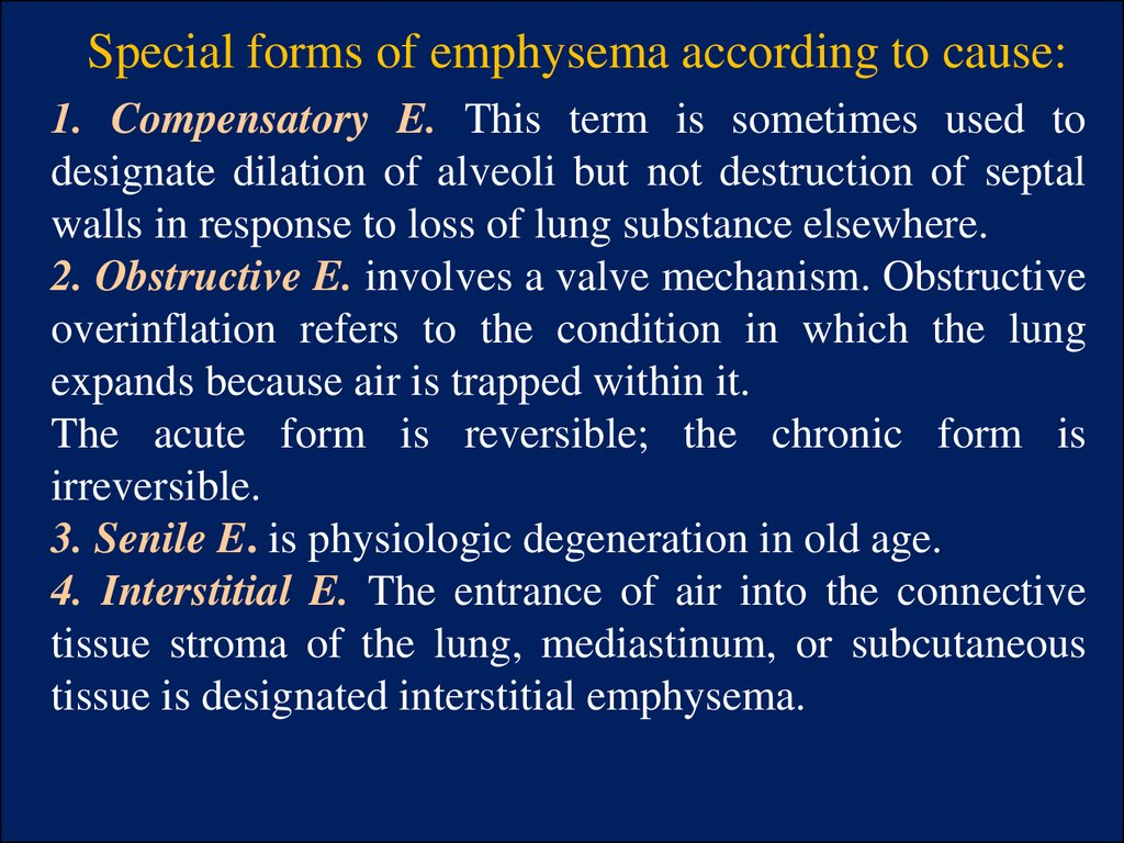 Special forms of emphysema according to cause: