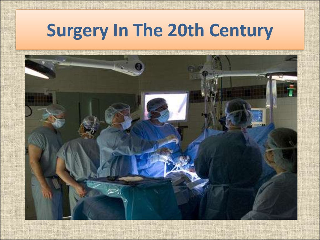 Surgery In The 20th Century