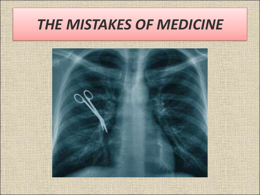 THE MISTAKES OF MEDICINE