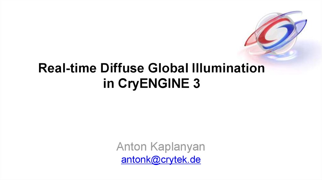 Real-time Diffuse Global Illumination in CryENGINE 3