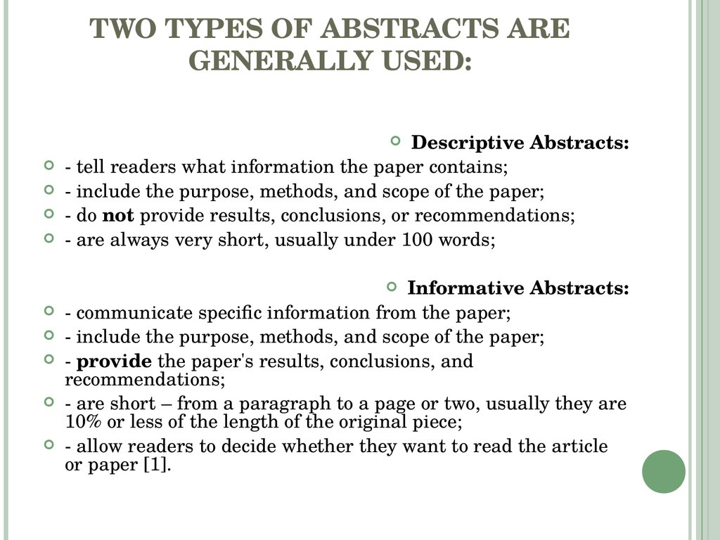 TWO TYPES OF ABSTRACTS ARE GENERALLY USED: