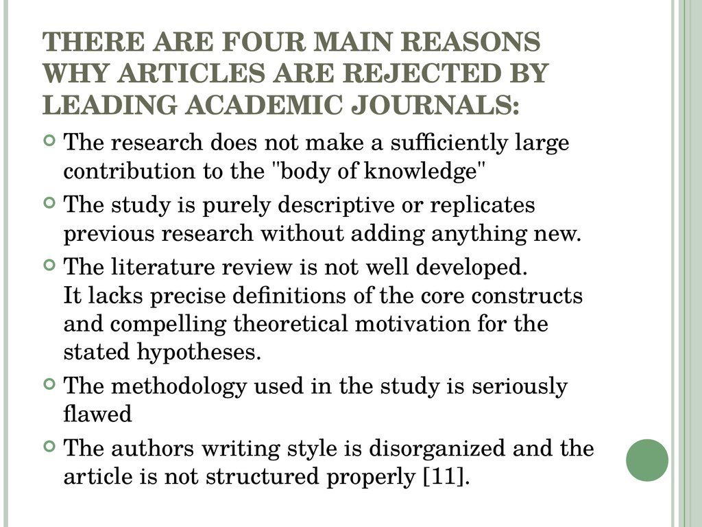 THERE ARE FOUR MAIN REASONS WHY ARTICLES ARE REJECTED BY LEADING ACADEMIC JOURNALS:
