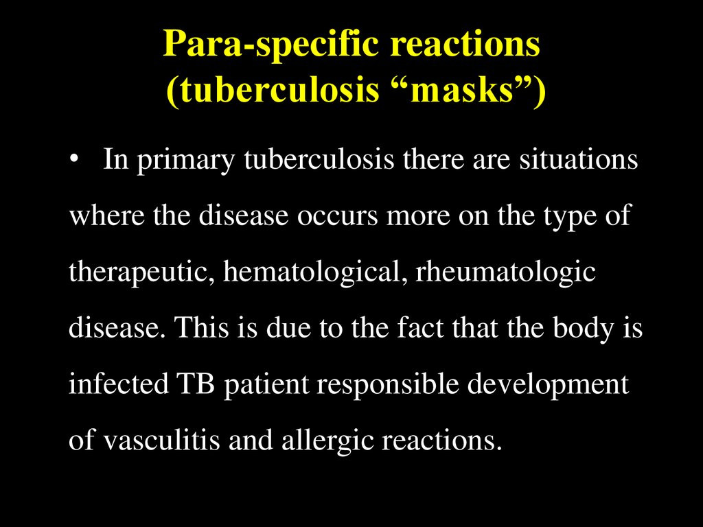 "Para-specific reactions (tuberculosis ""masks"")"