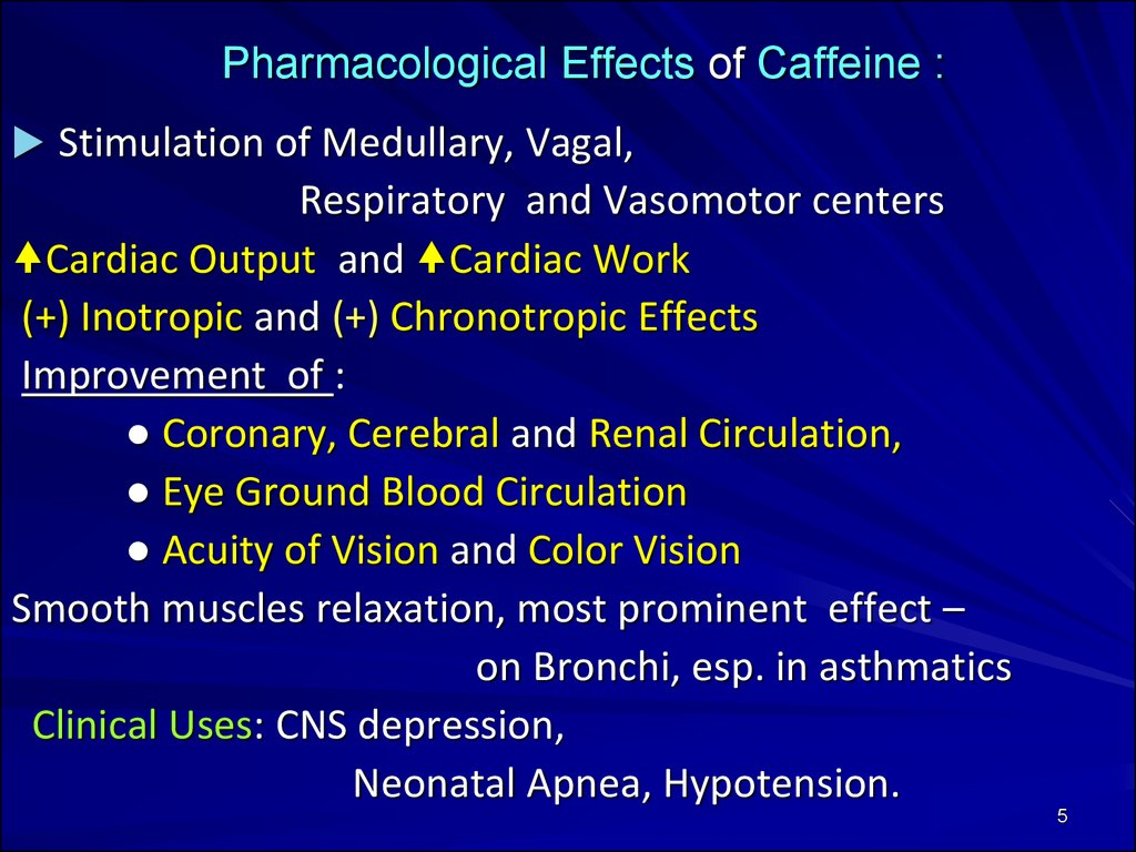 Pharmacological Effects of Caffeine :