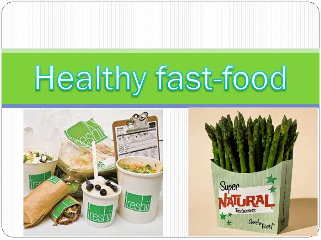 Healthy fast-food
