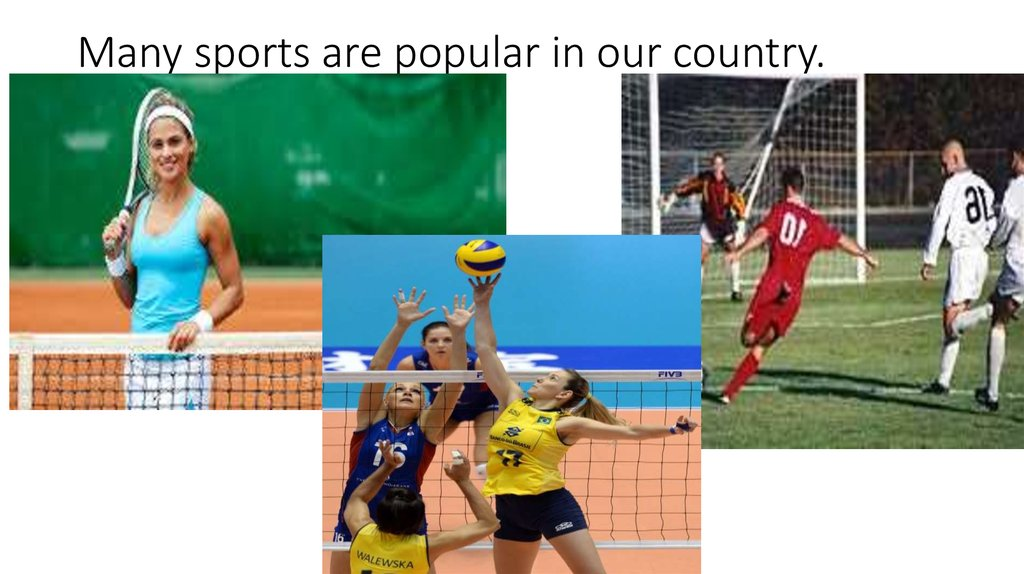 Many sports are popular in our country.