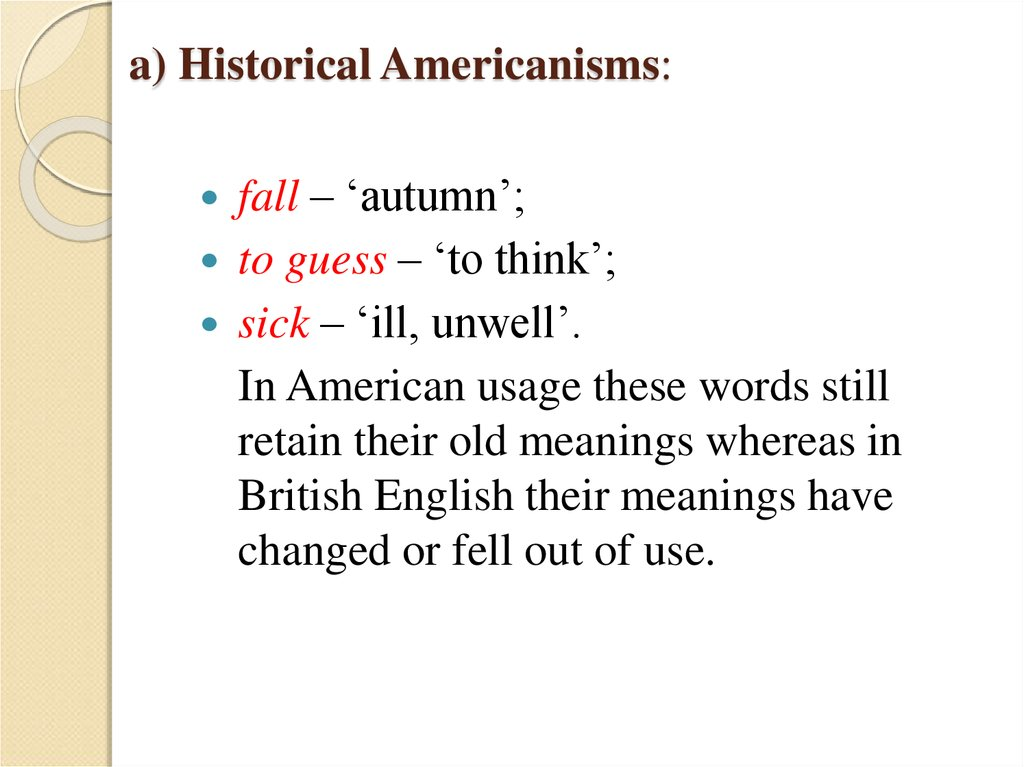 a) Historical Americanisms: