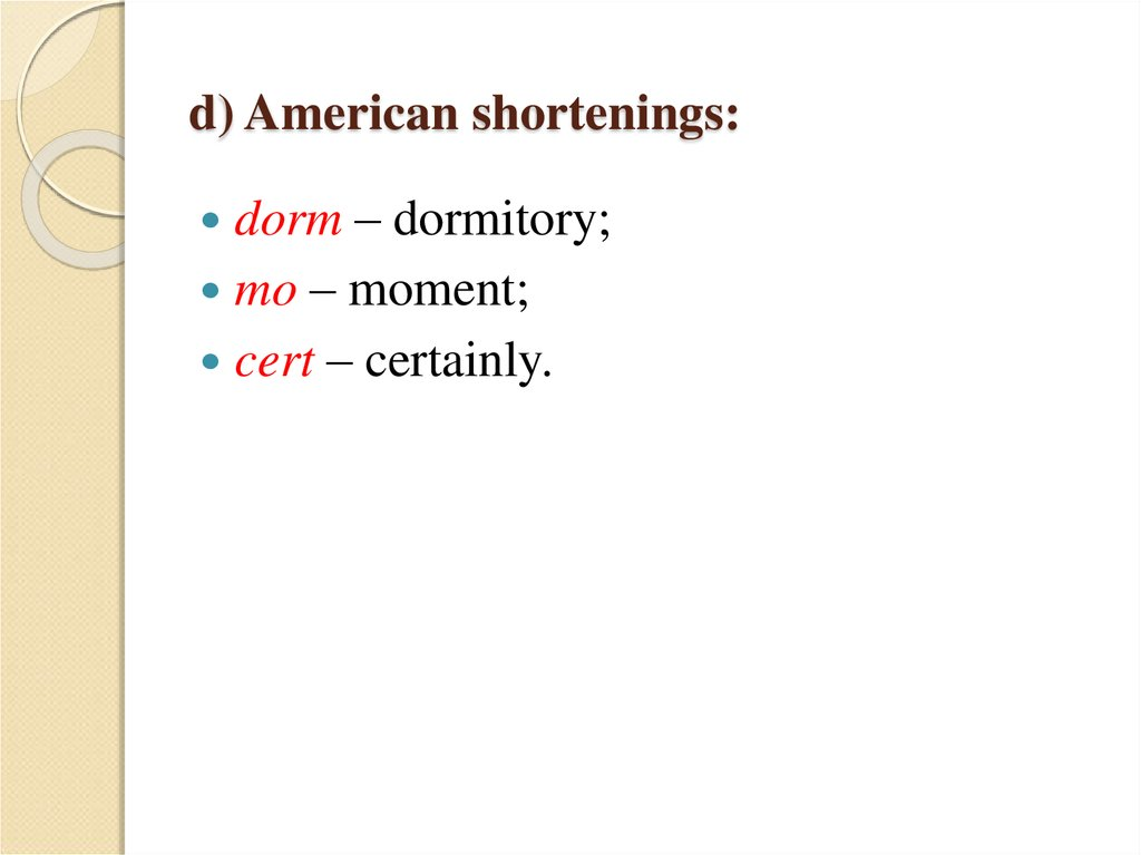 d) American shortenings: