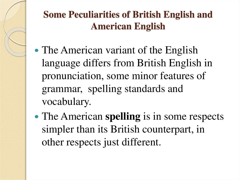 Some Peculiarities of British English and American English