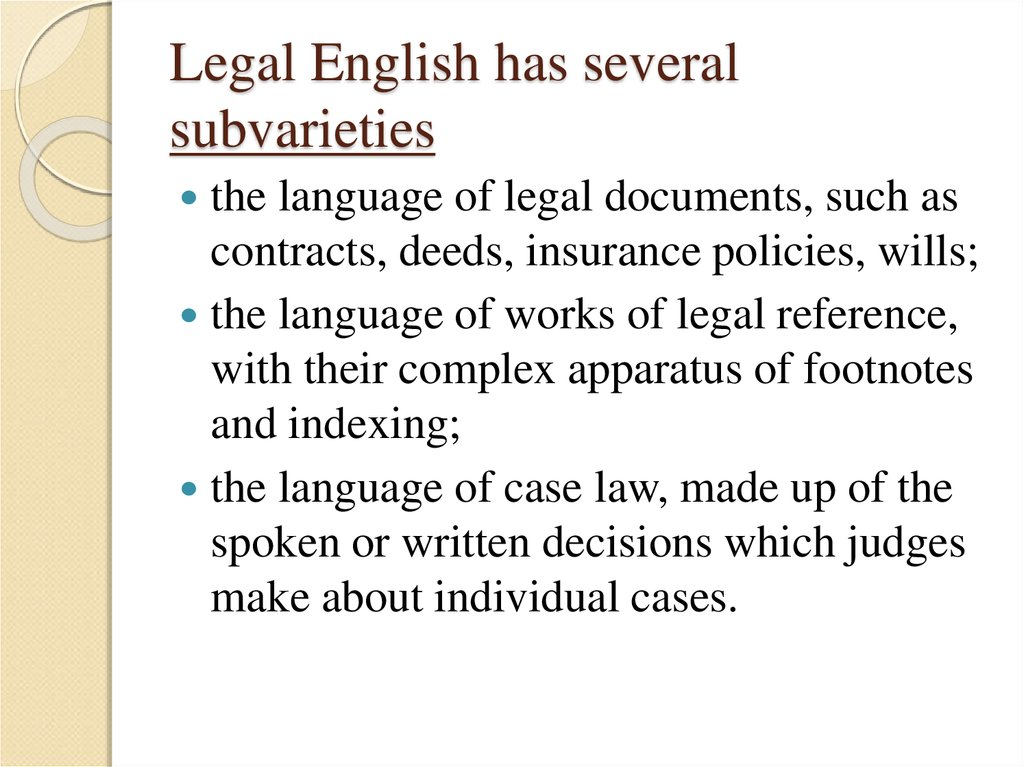 Legal English has several subvarieties
