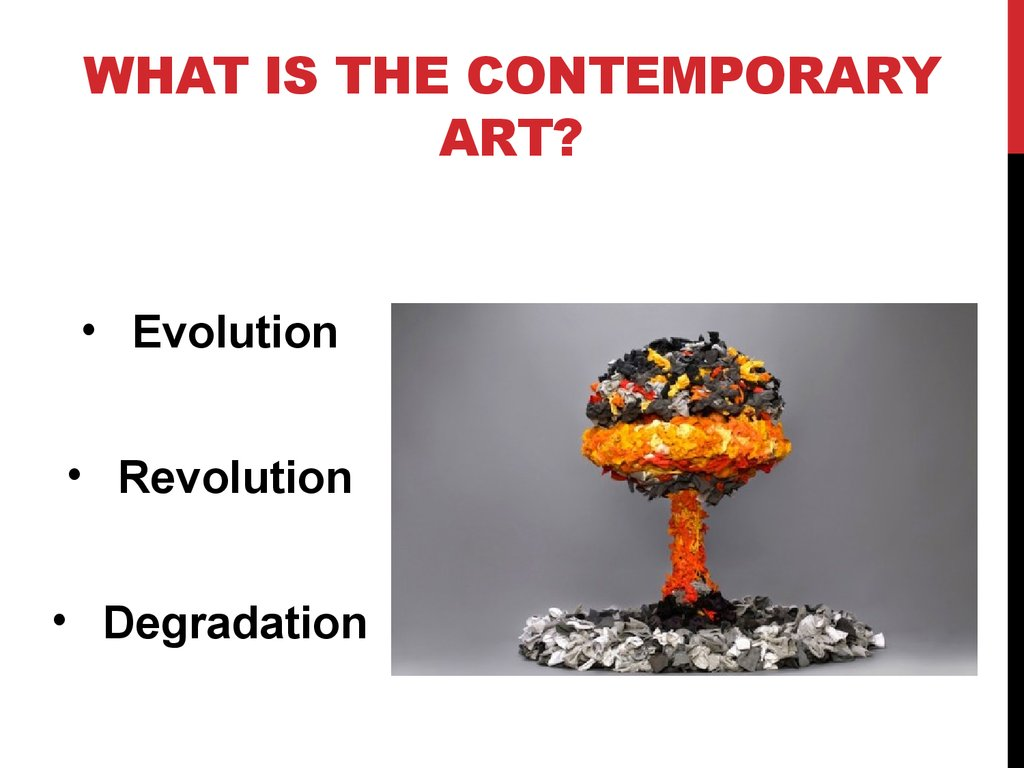 What is the Contemporary Art?