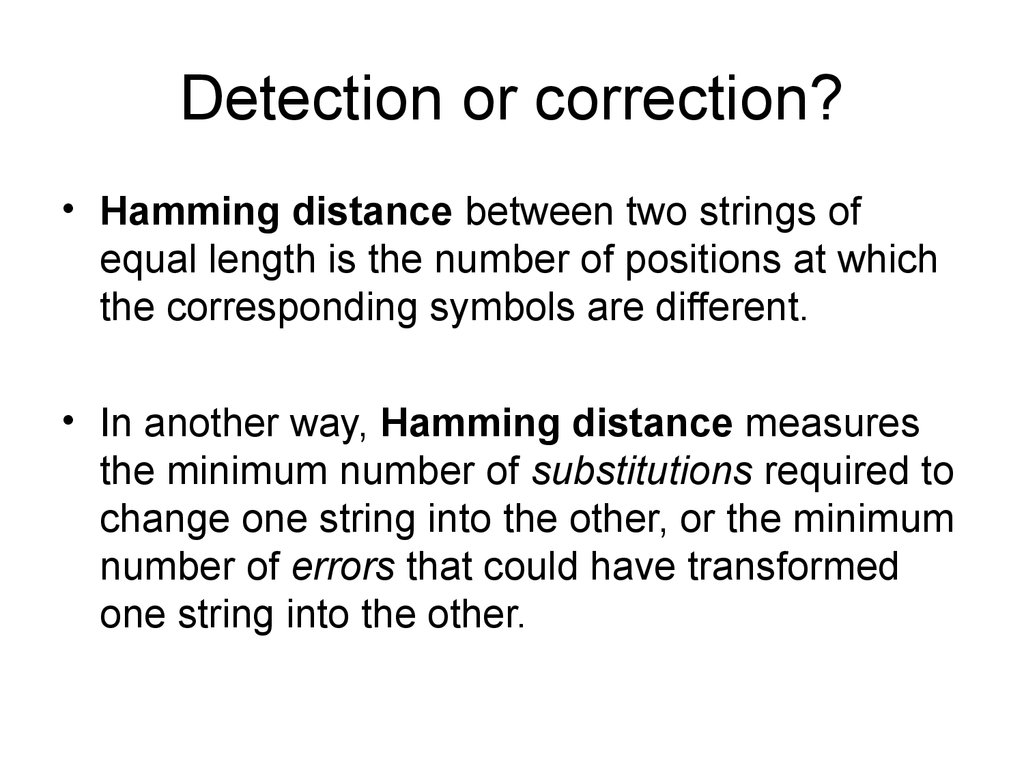 Detection or correction?