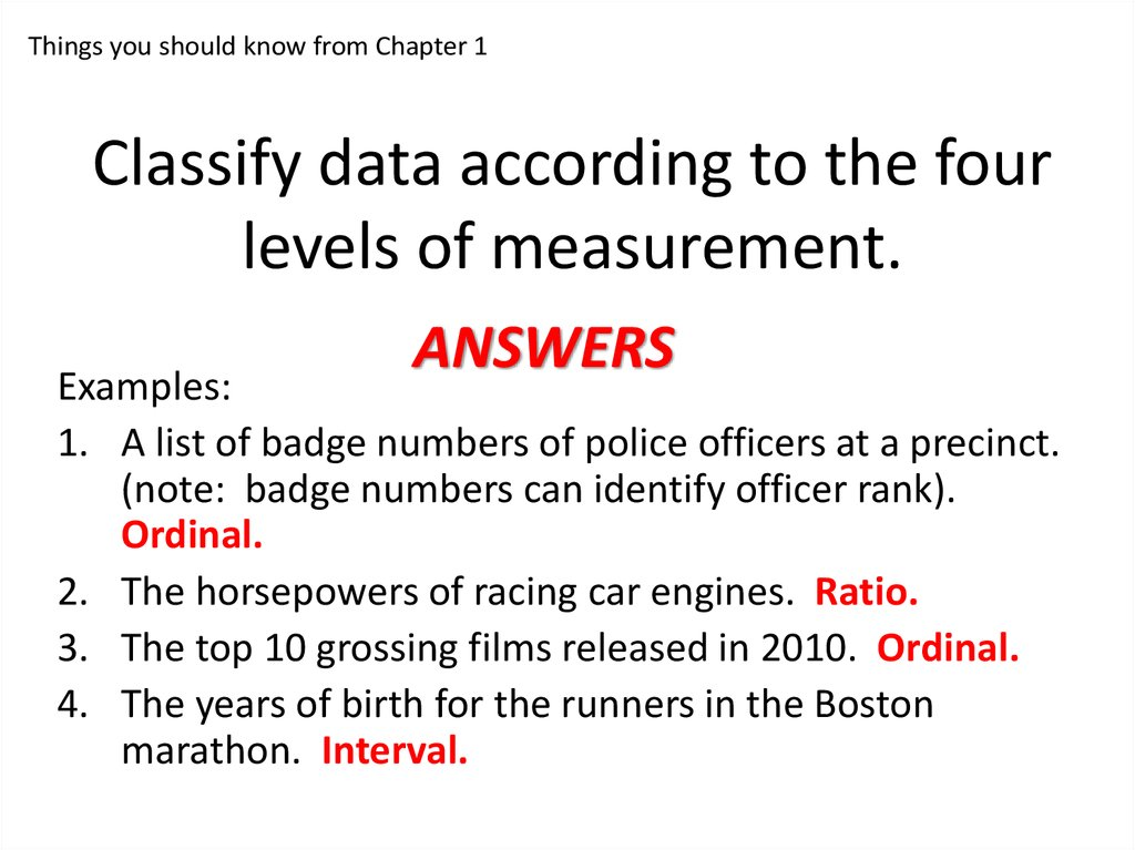 Classify data according to the four levels of measurement.