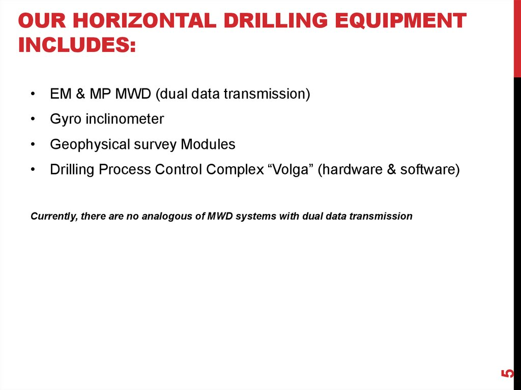 Our horizontal drilling equipment includes: