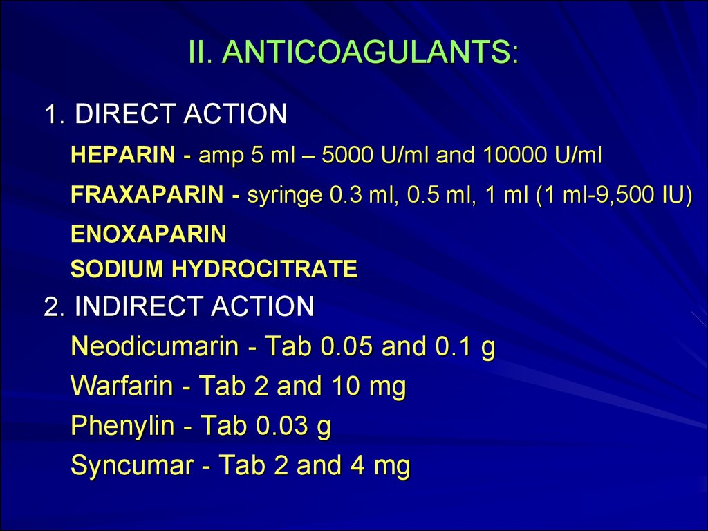 II. ANTICOAGULANTS: