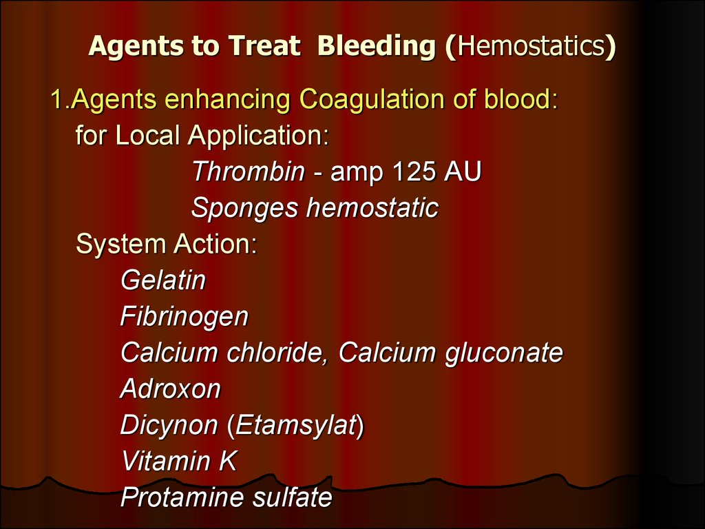 Agents to Treat Bleeding (Hemostatics)