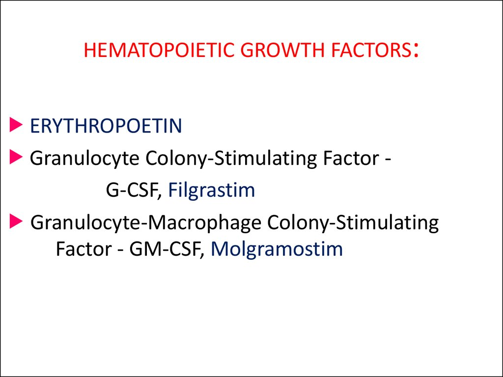 HEMATOPOIETIC GROWTH FACTORS: