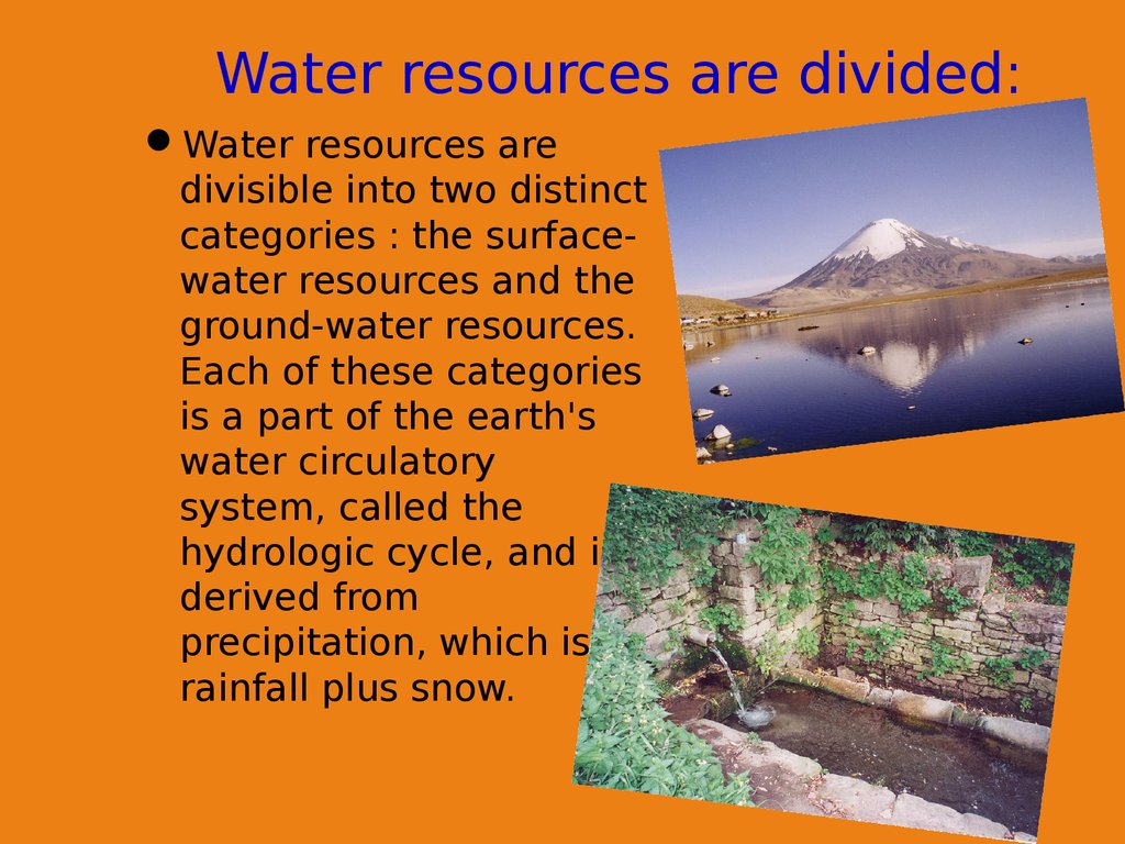 water resources All about water, our most abundant natural resource - consumption, overconsumption, uses, access, and management solutions.