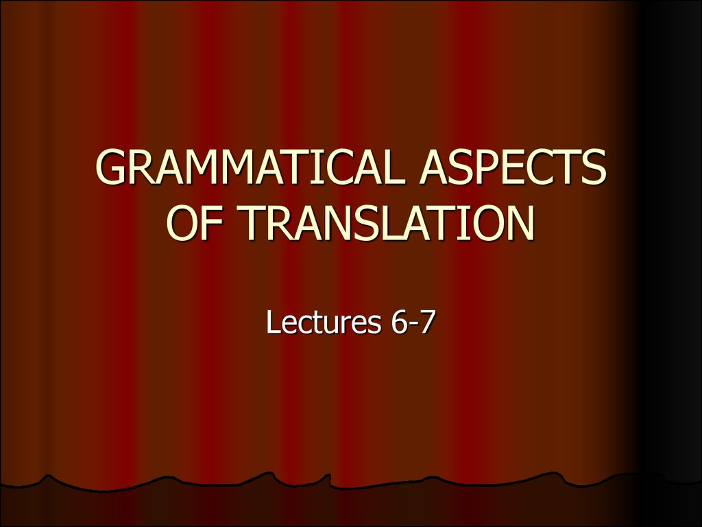 GRAMMATICAL ASPECTS OF TRANSLATION
