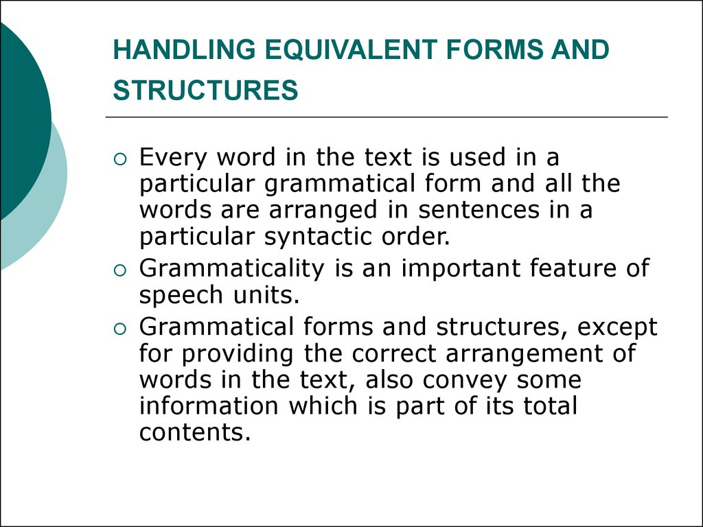 HANDLING EQUIVALENT FORMS AND STRUCTURES