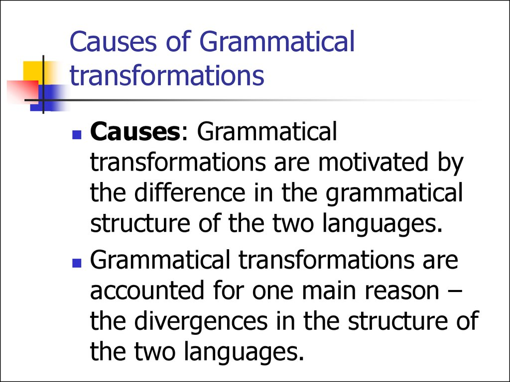 Causes of Grammatical transformations