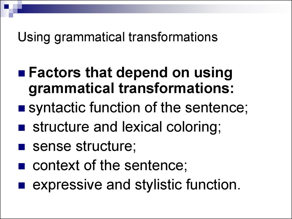 Using grammatical transformations