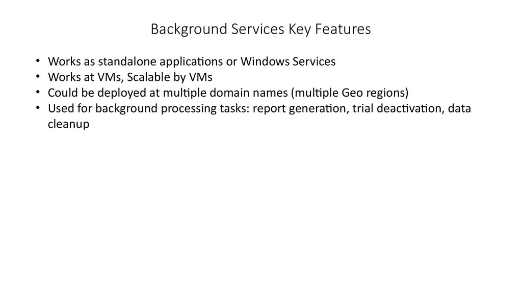 Background Services Key Features