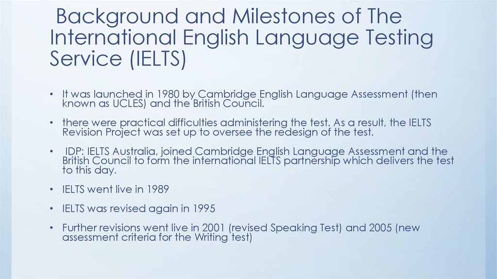 Background and Milestones of The International English Language Testing Service (IELTS)
