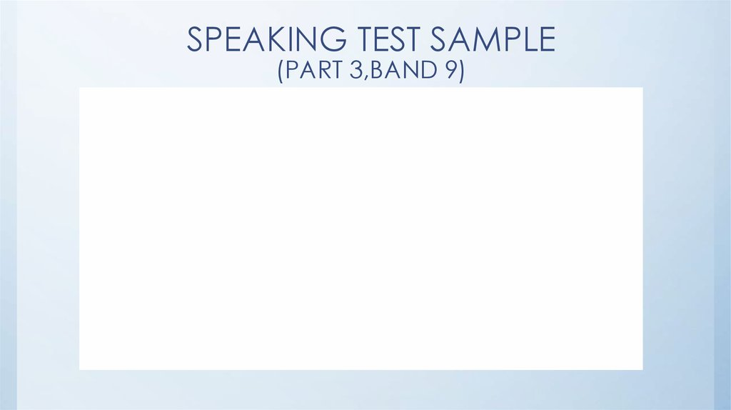 SPEAKING TEST SAMPLE (PART 3,BAND 9)