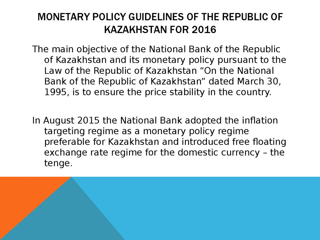 MONETARY POLICY GUIDELINES OF THE REPUBLIC OF KAZAKHSTAN FOR 2016