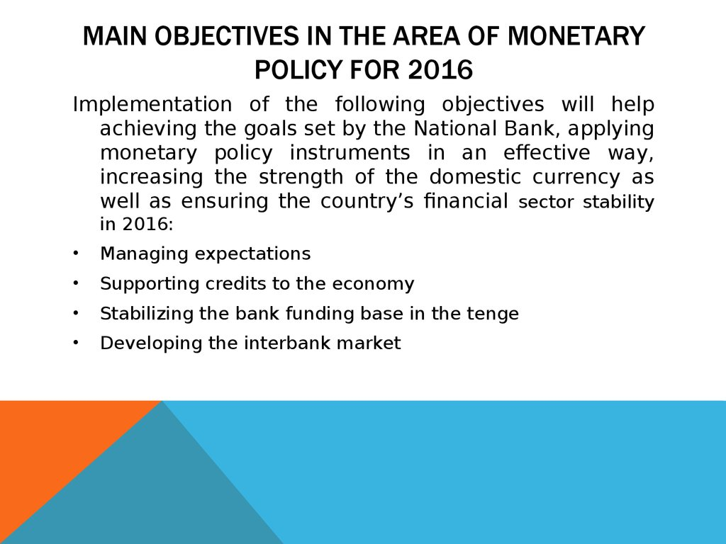 MAIN OBJECTIVES IN THE AREA OF MONETARY POLICY FOR 2016
