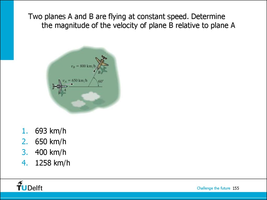 Two planes A and B are flying at constant speed. Determine the magnitude of the velocity of plane B relative to plane A
