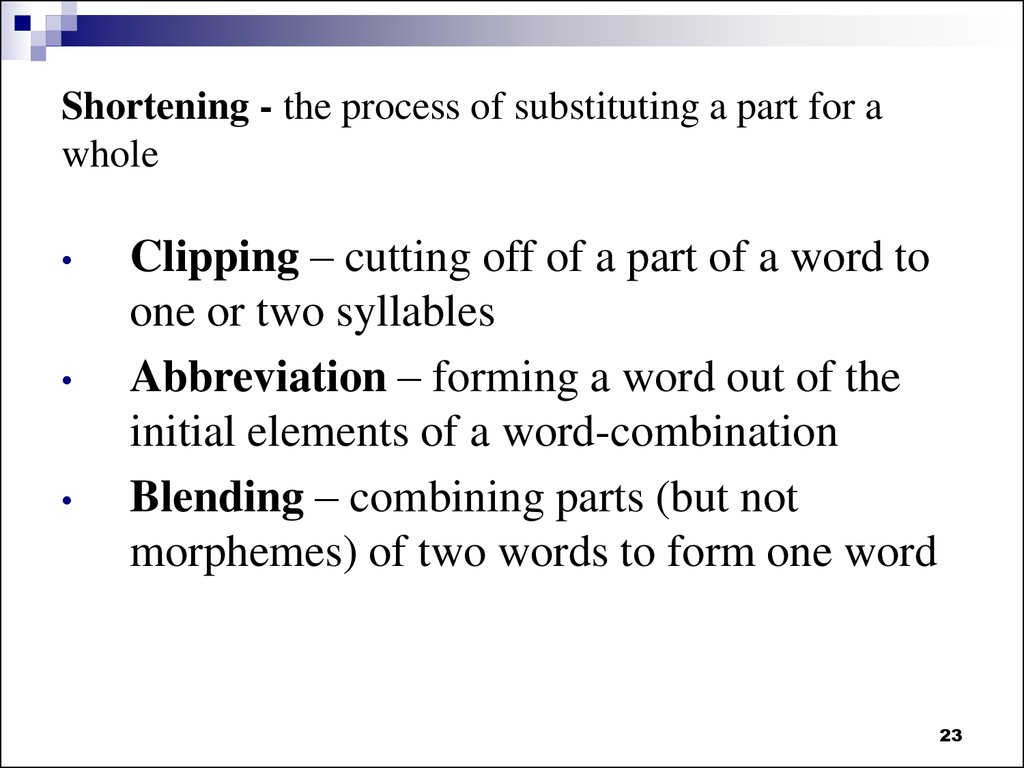 Shortening - the process of substituting a part for a whole