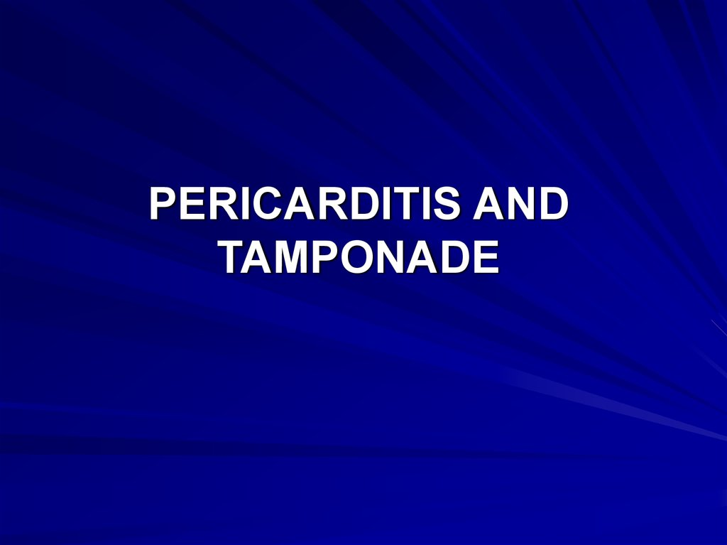 PERICARDITIS AND TAMPONADE