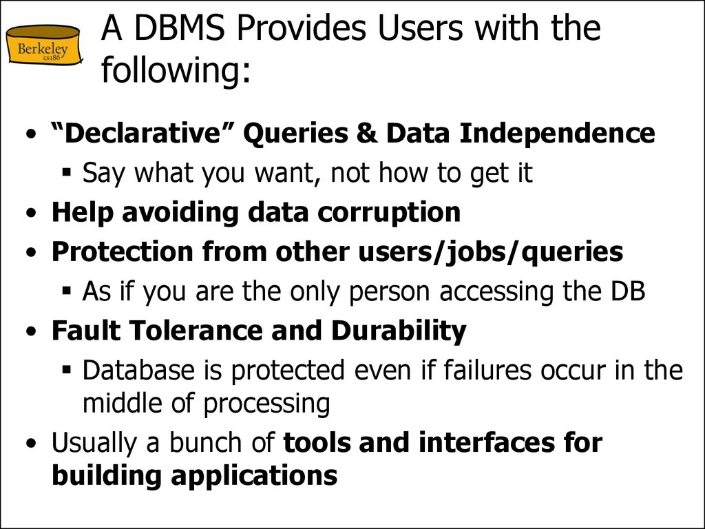 A DBMS Provides Users with the following: