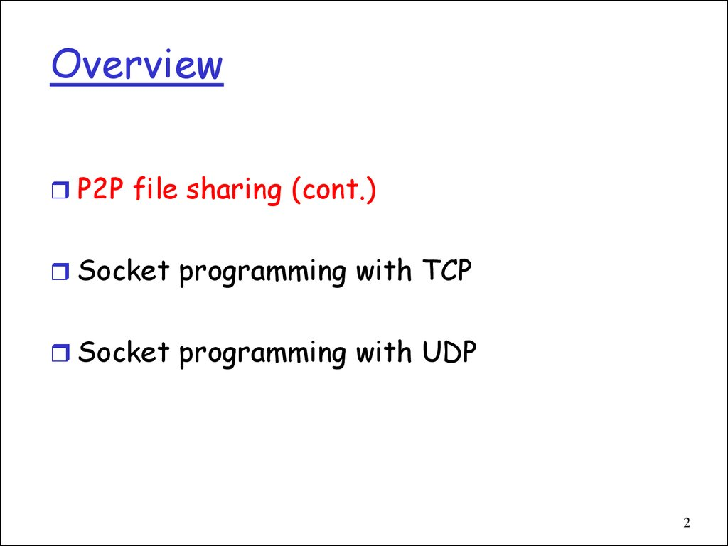 Electronic Mail  DNS  P2P file sharing - online presentation