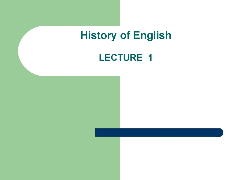 History of English LECTURE 1