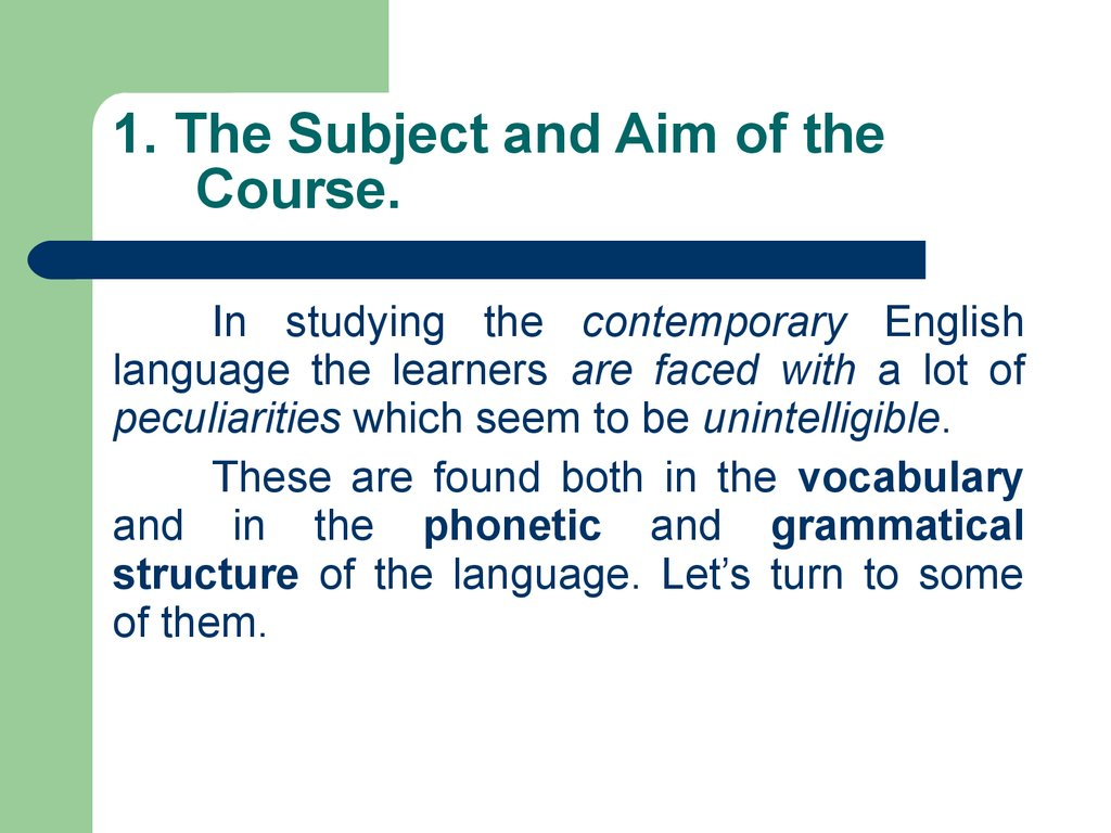 1. The Subject and Aim of the Course.