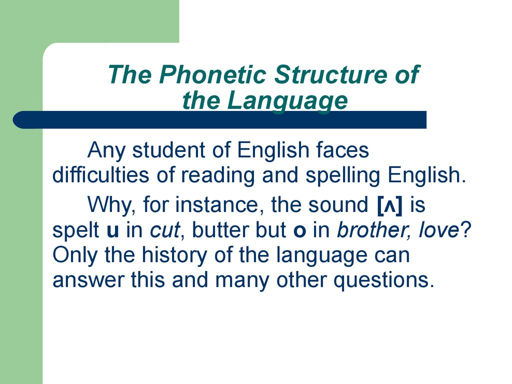 The Phonetic Structure of the Language