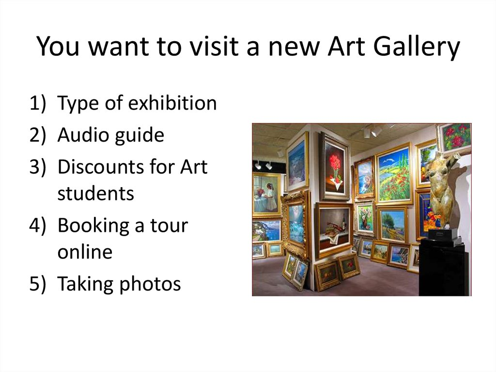You want to visit a new Art Gallery