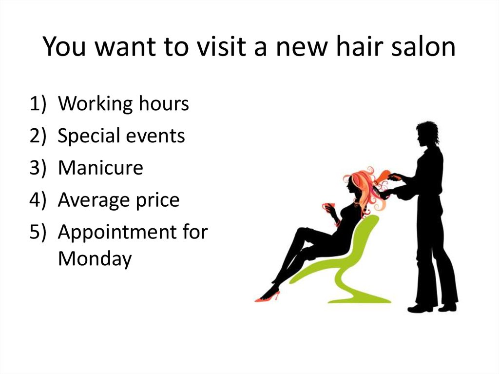 You want to visit a new hair salon