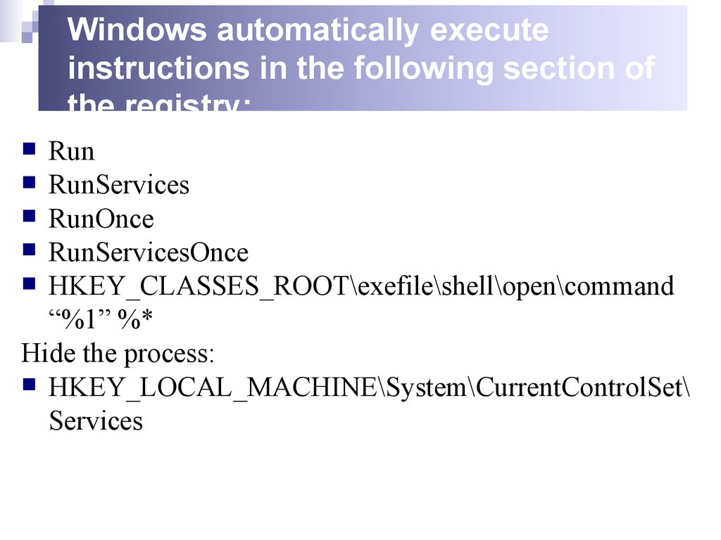 Windows automatically execute instructions in the following section of the registry: