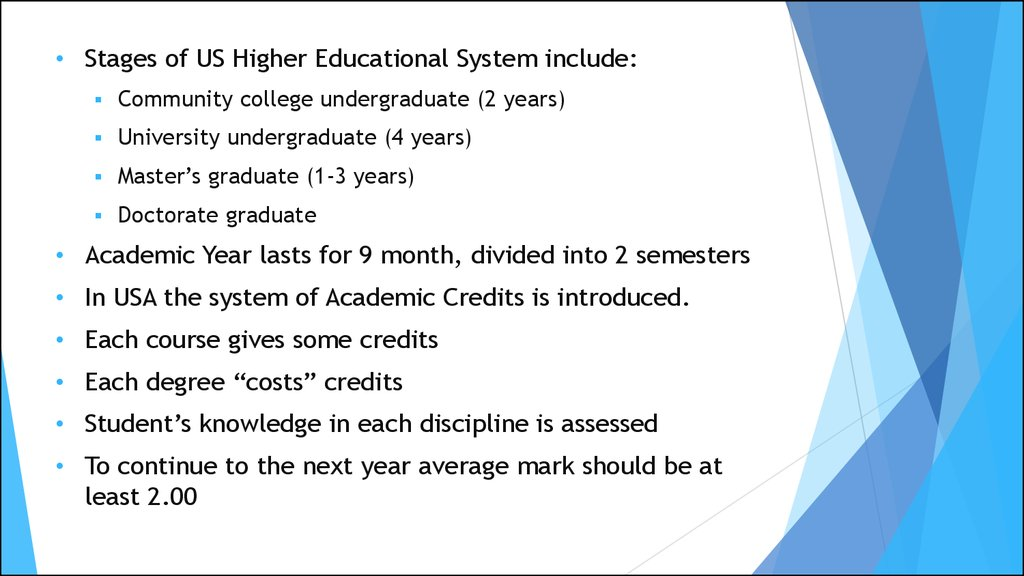 higher education in the usa and Higher education definition is  how to use higher education in a sentence education beyond the secondary level  higher criticism higher degree.