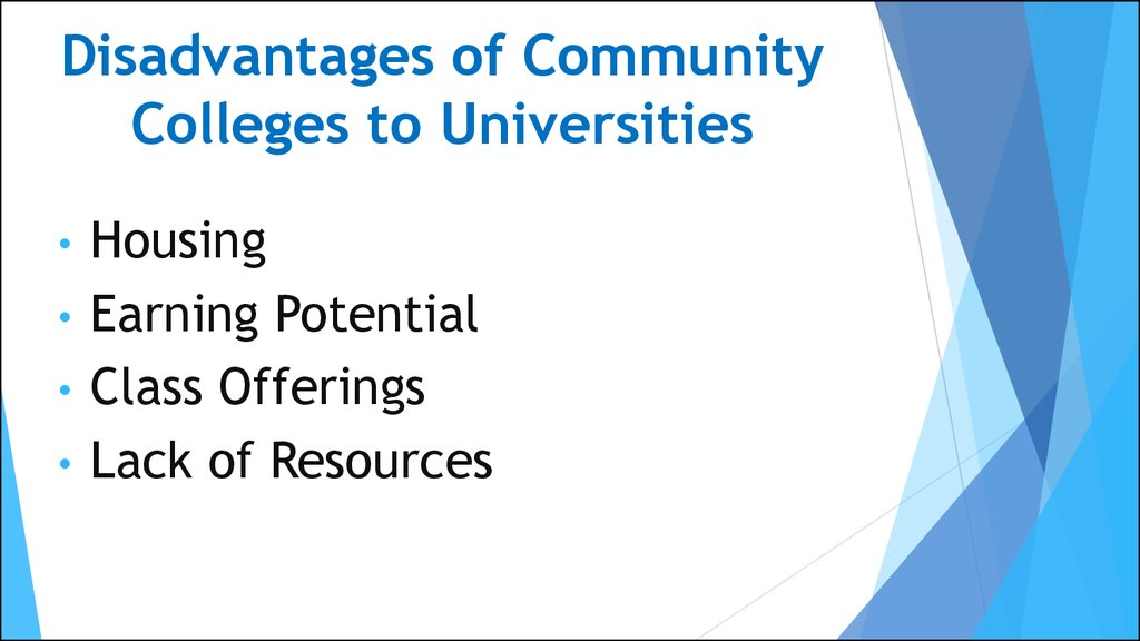 Disadvantages of Community Colleges to Universities