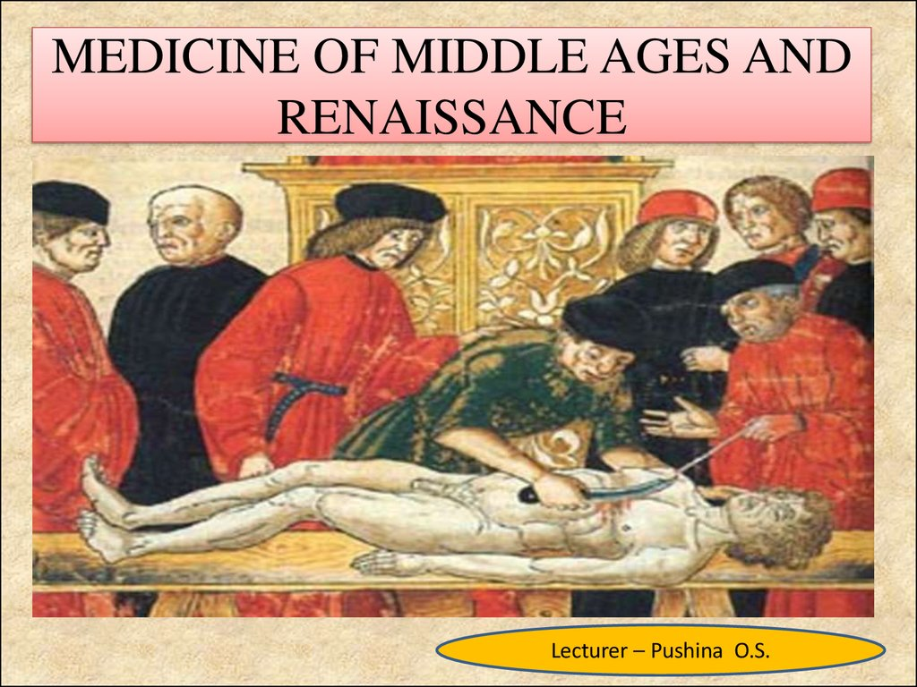 MEDICINE OF MIDDLE AGES AND RENAISSANCE