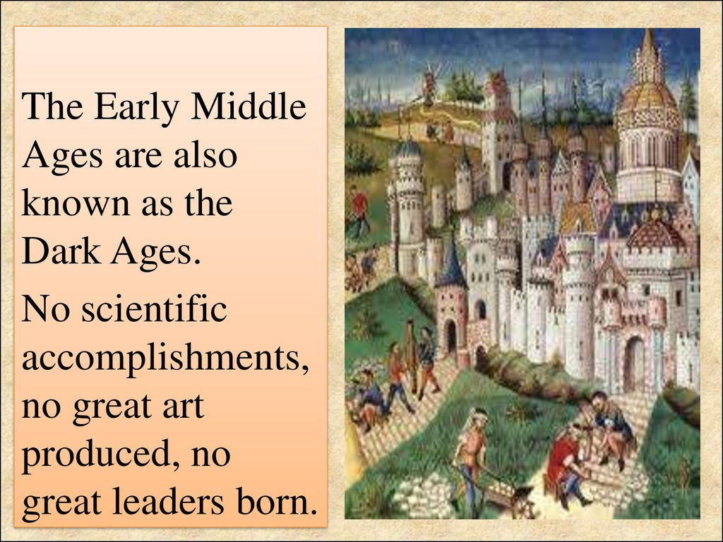 middle ages were dark ages In the middle ages, there were many achievements that were ignored when it was named the dark ages the people did many things in the middle ages and if those things had not been brought up our social systems would have not been the same.