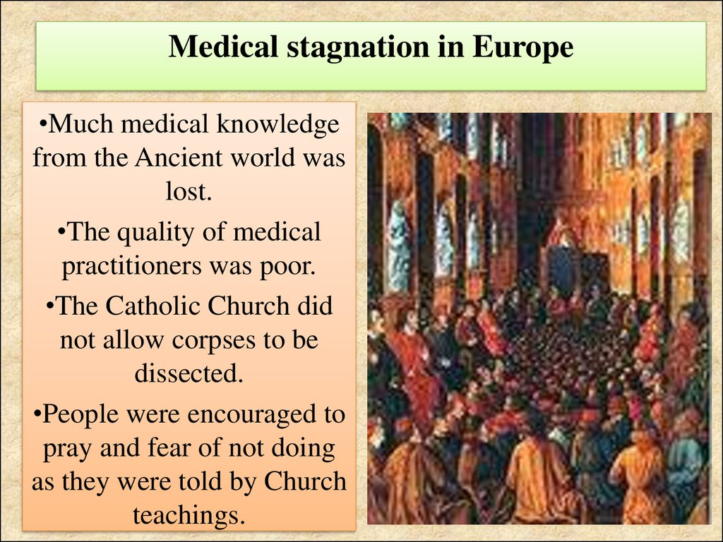 an analysis of the medical practices during the medieval period The medieval period commenced with the decline of the roman empire as the result of the barbarian invasions in the aftermath and over several centuries, the christian church played a decisive role in constituting what became known as the respublica christiana.